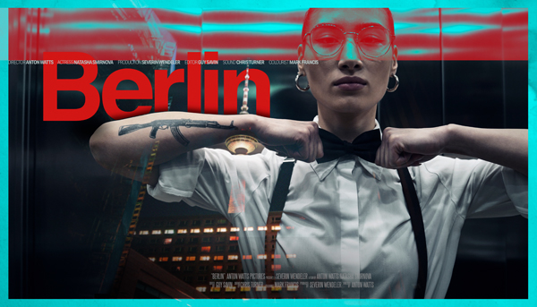 BERLIN –  a short film | Anton Watts
