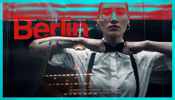 BERLIN –  a short film | Anton Watts
